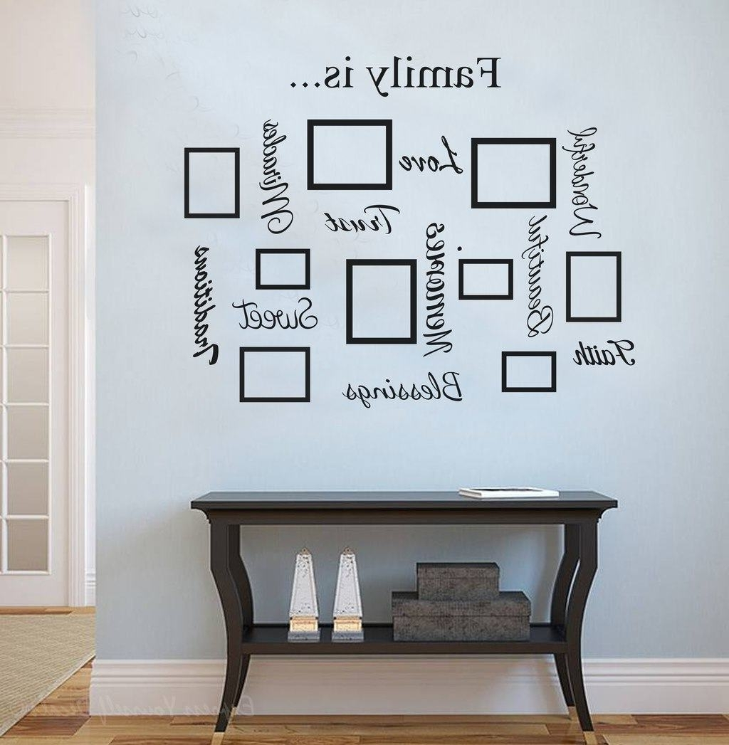 Most Popular Family Quote & Picture Frame Gallery Wall Intended For Wall Art Quotes (View 7 of 20)