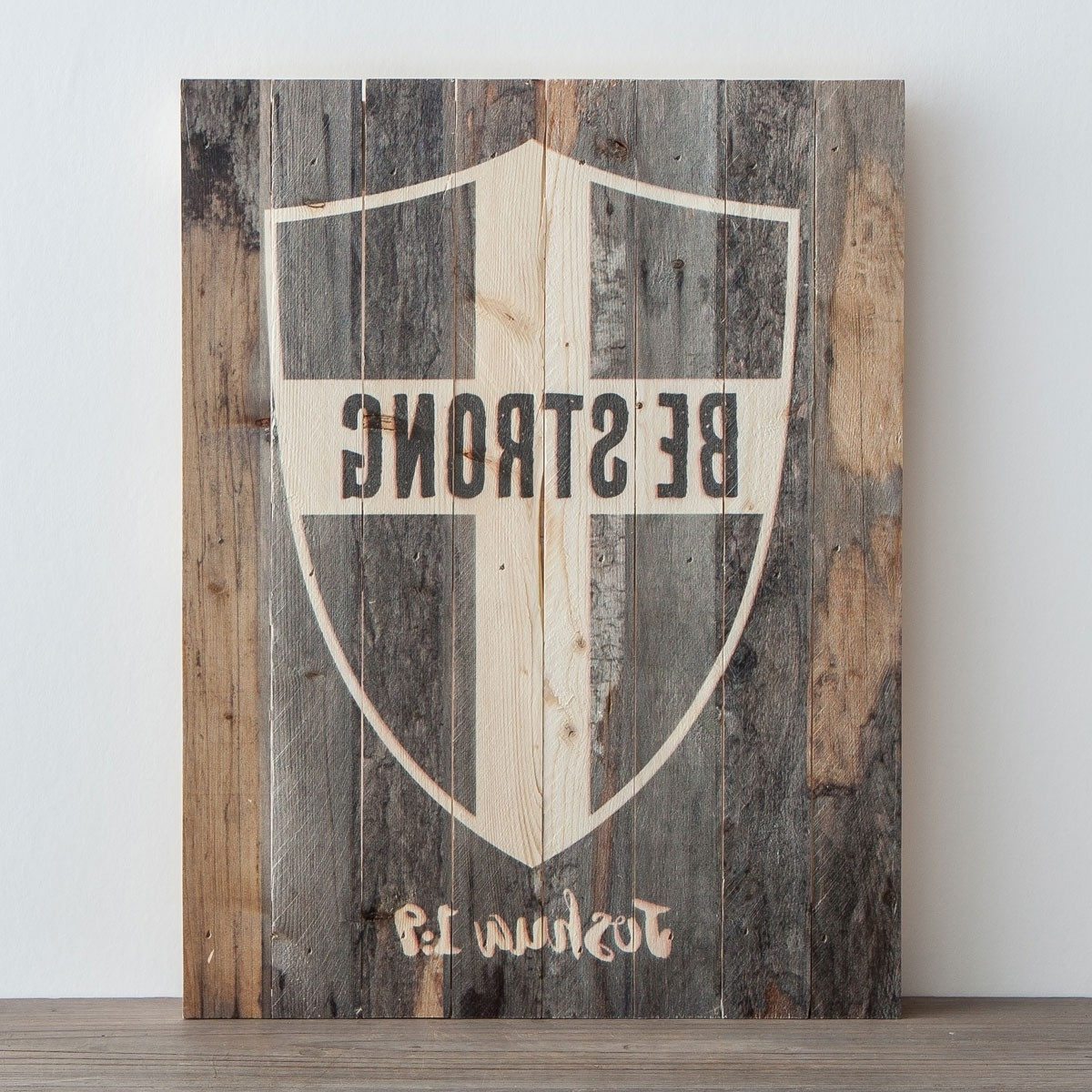 Plank Wall Art In Most Current Be Strong – Plank Wall Art (Gallery 1 of 20)