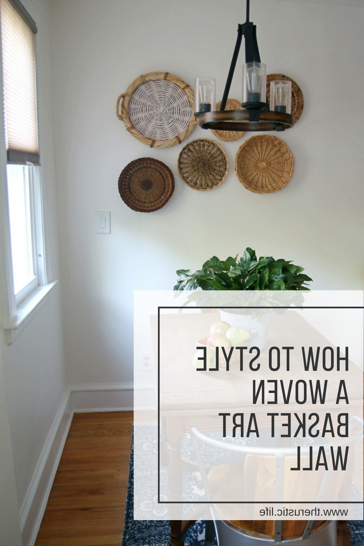 Preferred Woven Basket Art Wall – How To Style One Pertaining To Woven Basket Wall Art (View 11 of 20)