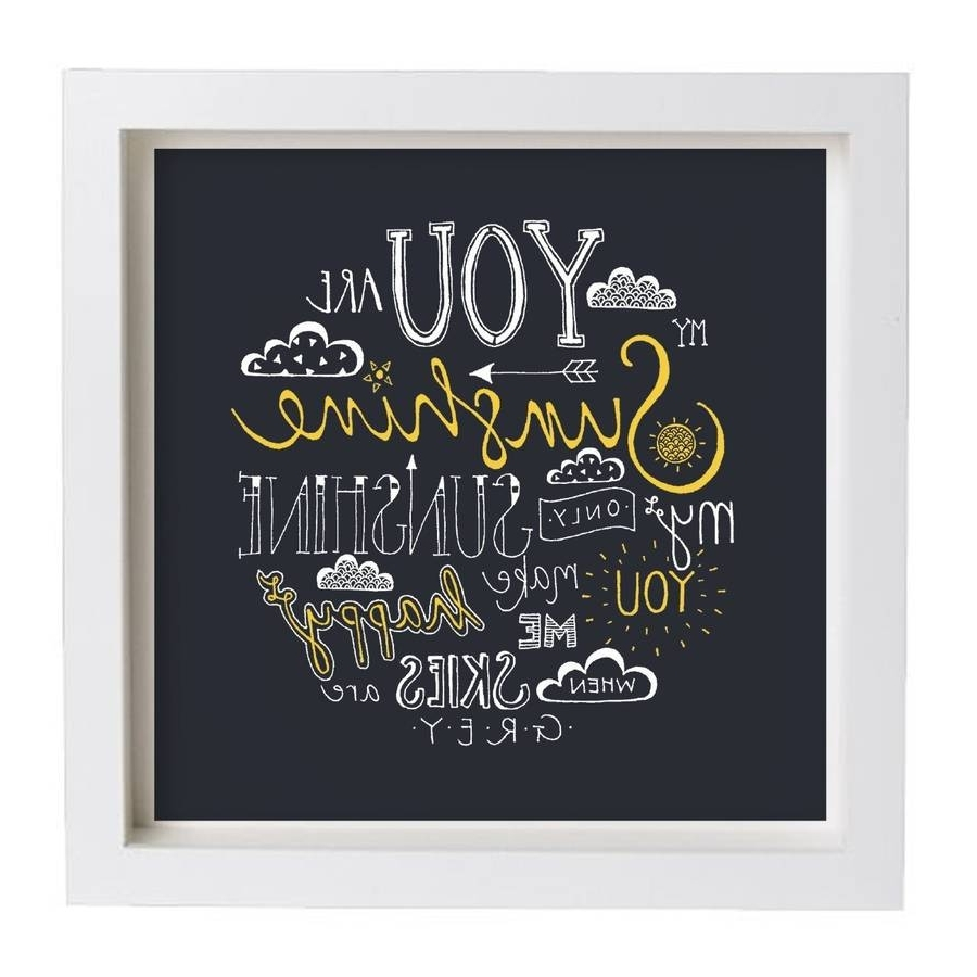 Recent You Are My Sunshine Wall Art Within You Are My Sunshine' Framed Lyrics Typography Printjen Roffe (View 6 of 15)