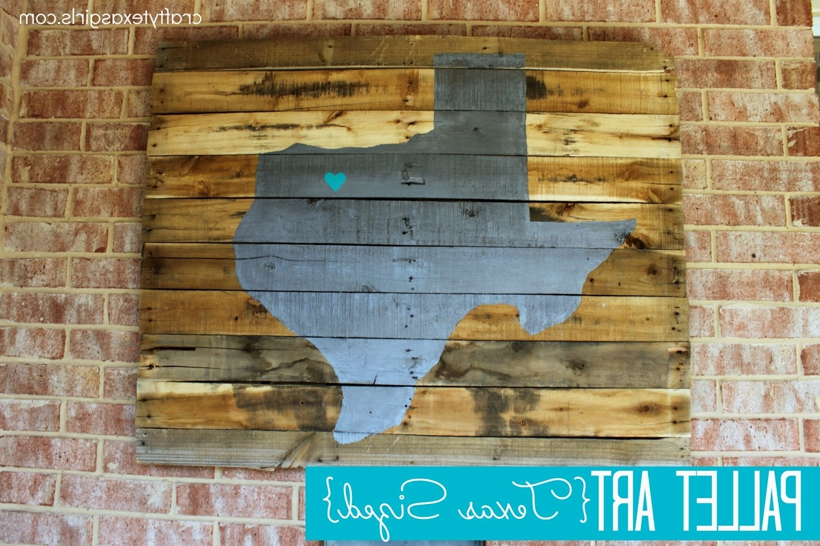 Texas Wood Wall Art Crafty Texas Girls Craft It Pallet Art {Texas Within Most Recent Texas Wall Art (View 15 of 20)