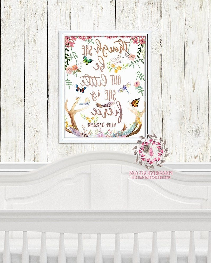 Though She Be But Little She Is Fierce Wall Art With Well Known And Though She Be But Little She Is Fierce Woodland Boho Nursery (View 16 of 20)