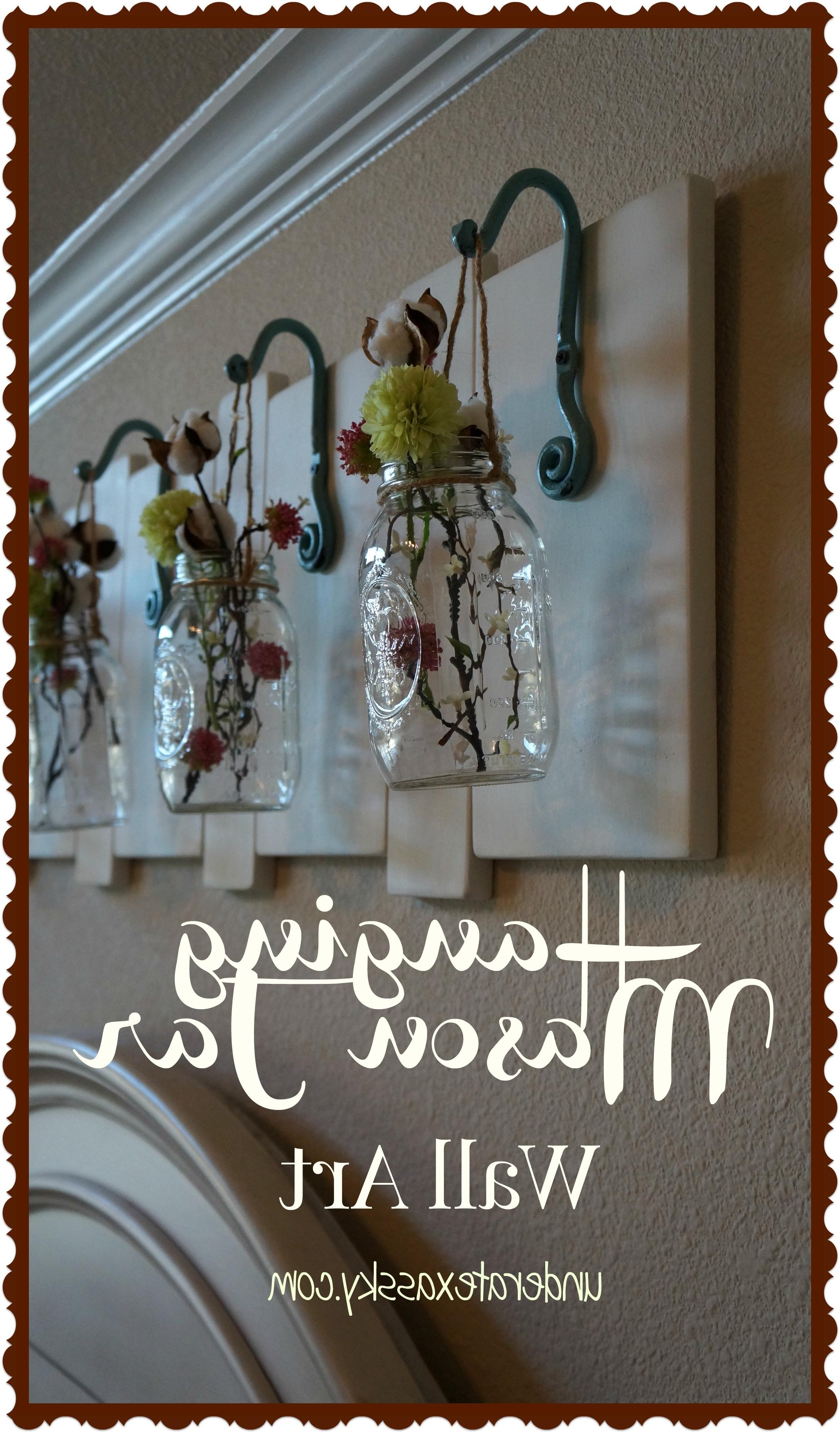 Trendy Hanging Mason Jars – Under A Texas Sky Inside Mason Jar Wall Art (Gallery 7 of 20)