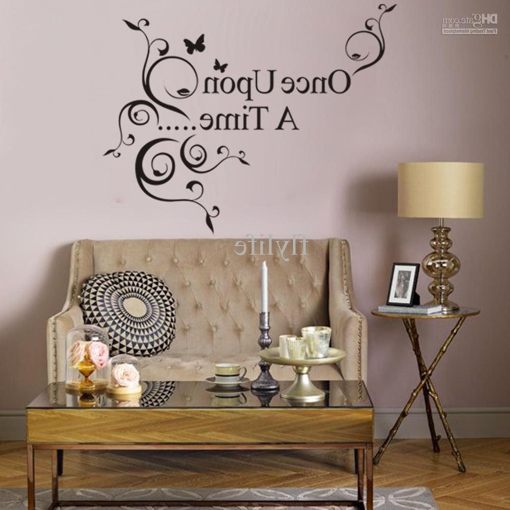 Wall Art Sayings Intended For Preferred Once Upon A Time Vinyl Wall Lettering Stickers Quotes And Sayings (View 14 of 20)