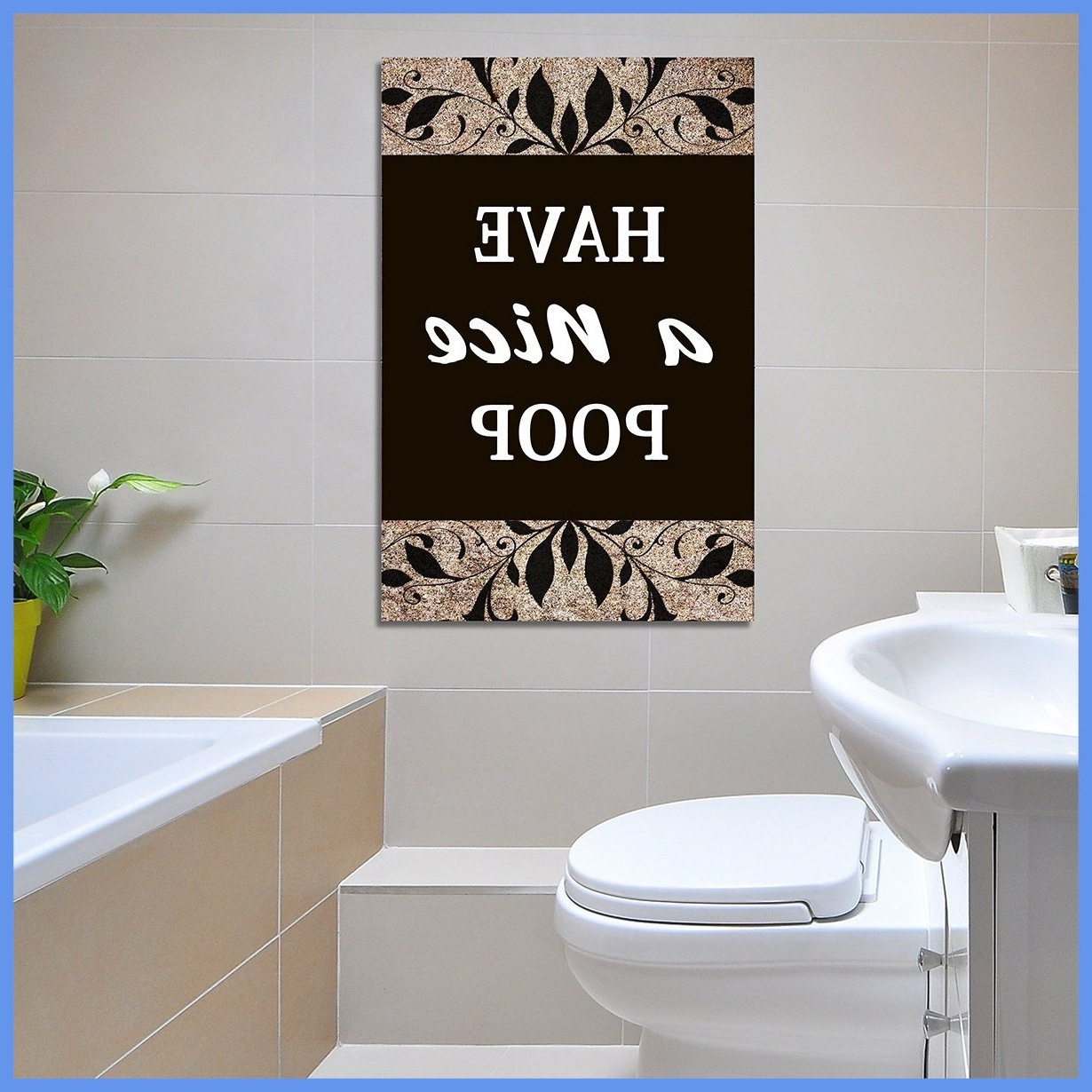 Well Known Unusual Wall Art Regarding Fascinating Unusual Idea Wall Art Bathroom Have A Nice Poop Humor (View 15 of 20)