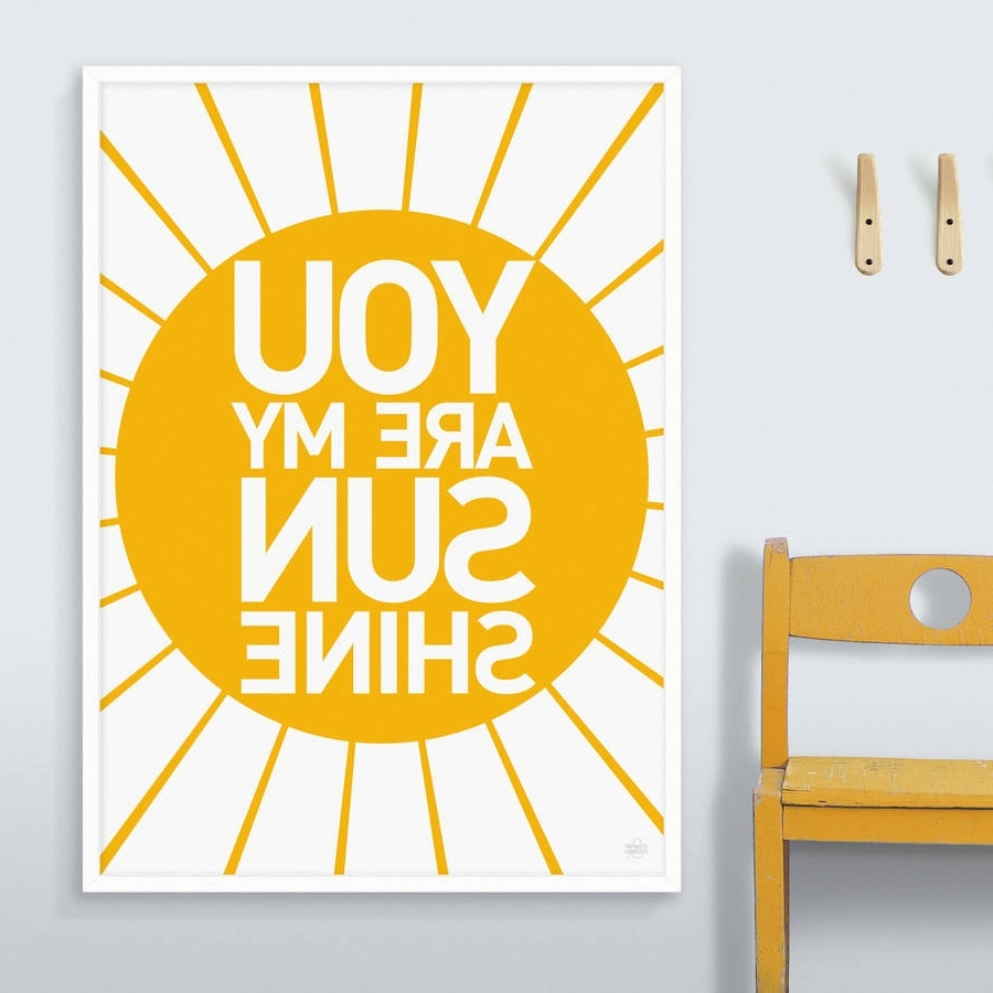 You Are My Sunshine Wall Art Regarding Well Known You Are My Sunshine' Printshowler And Showler (View 12 of 15)
