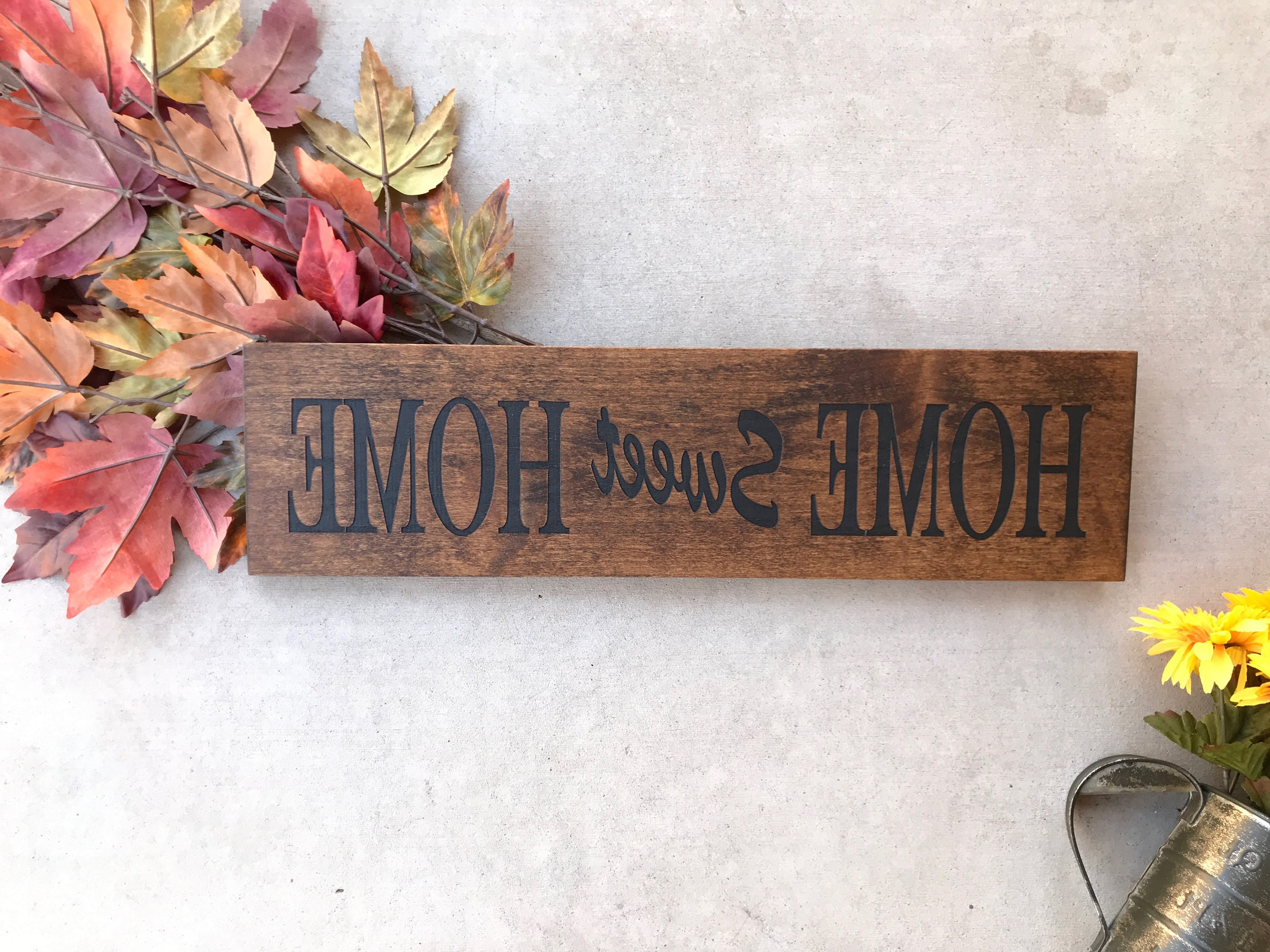 Laser Engraved Home Sweet Home Wall Decor Inside Preferred Engraved Wood Home Sign / Inspirational Sign / Custom Wall Decor (Gallery 4 of 20)