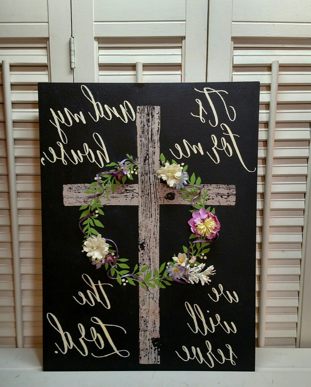 "Most Popular Cross From ""faith, Hope, Charity"" And Wreath From ""established With Faith, Hope, Love Raised Sign Wall Decor (View 11 of 20)"