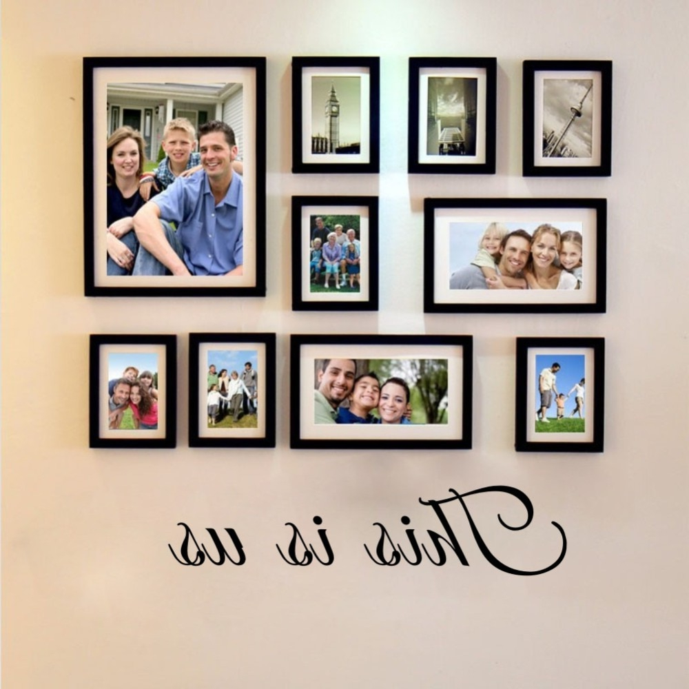 Most Popular This Is Us Wall Decor In Aliexpress : Buy This Is Us Wall Decal Photo Gallery Wall (View 8 of 20)