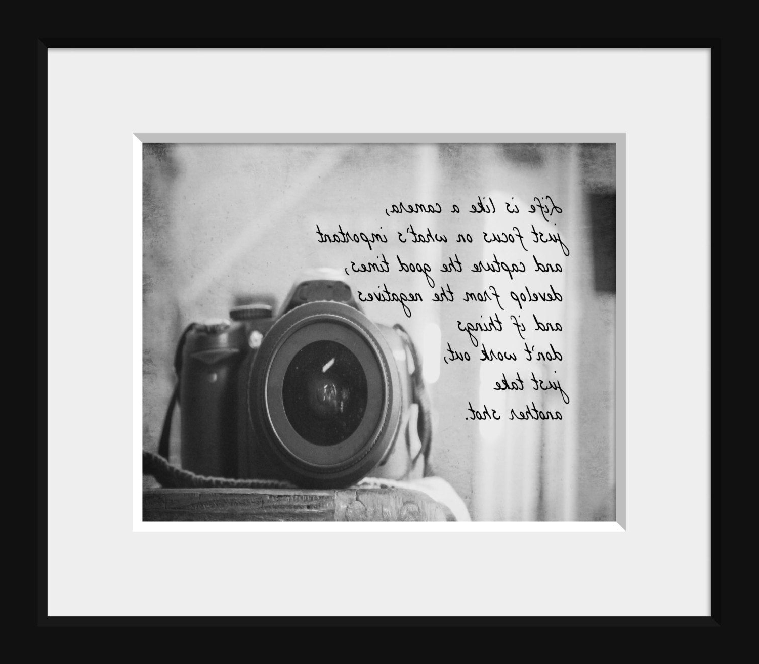 Best And Newest Life Is Like A Camera Quote Print Photography Black White Home Decor Within Life Is Like A Camera Textual Art (View 4 of 20)