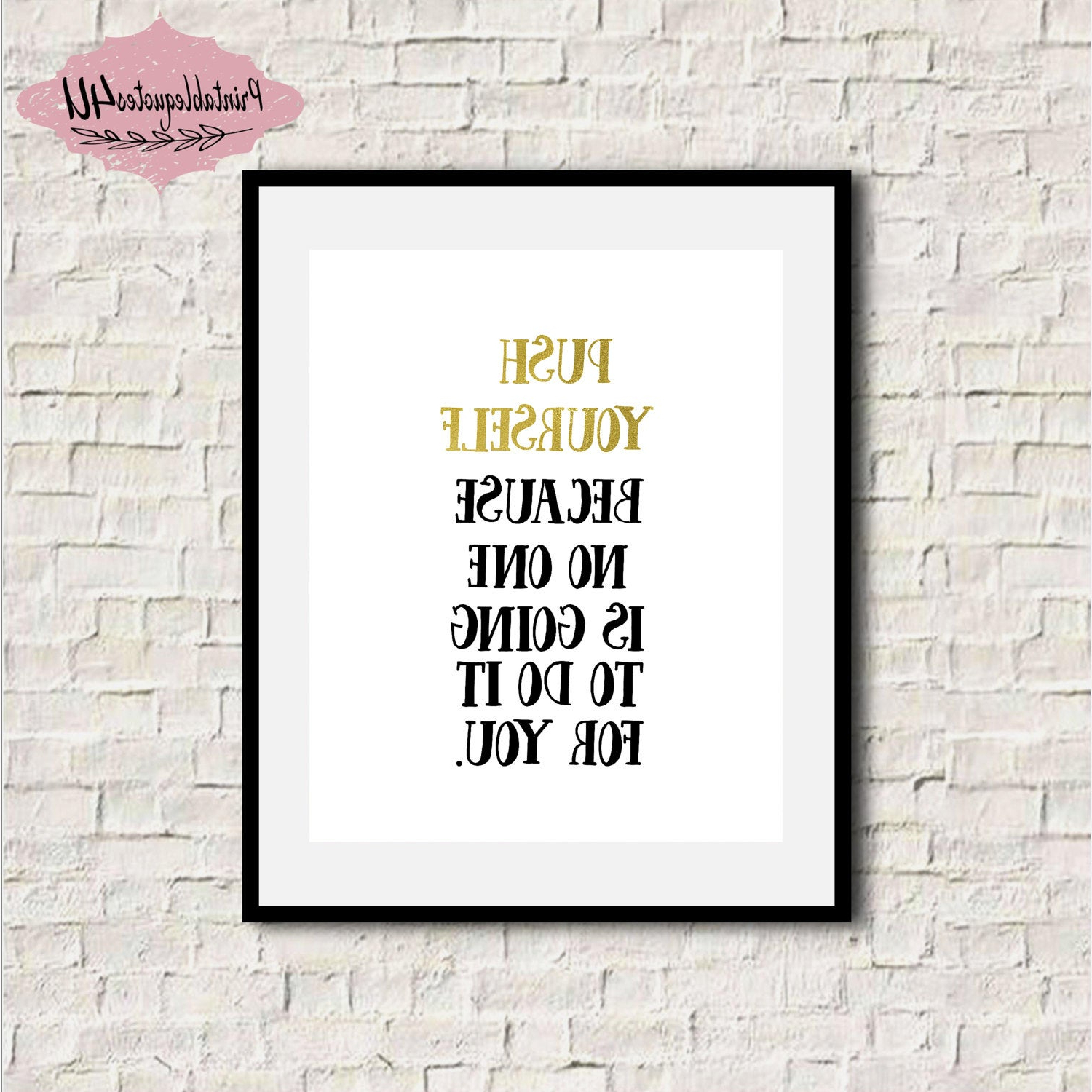 Fashionable Rectangle Like Yourself Inspirational Typography Wall Plaque With Push Yourself Because No One Is Going To Do It For You (Gallery 15 of 20)
