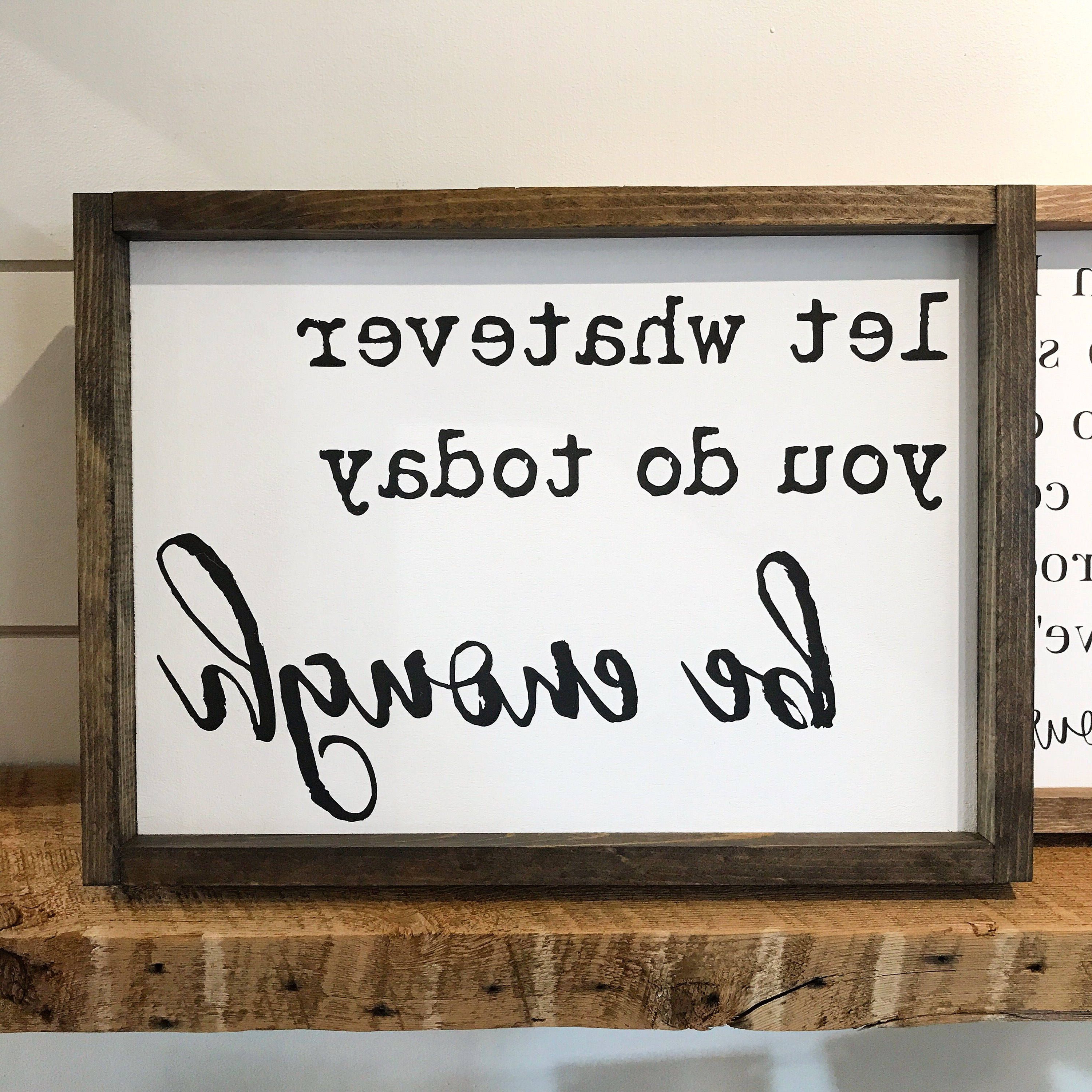 Let Whatever You Do Today Be Enough Framed Wood Sign, Inspirational With Regard To Most Recently Released Let Whatever You Do Today Be Enough Wood Wall Decor (View 11 of 20)