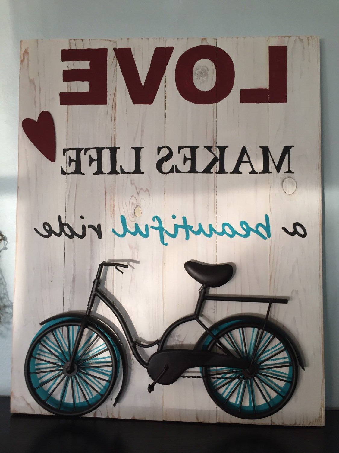 Love Makes Life A Beautiful Ride Wood Wall Décor Sign. Red, White With Regard To Well Liked Bike Wall Decor By August Grove (Gallery 16 of 20)