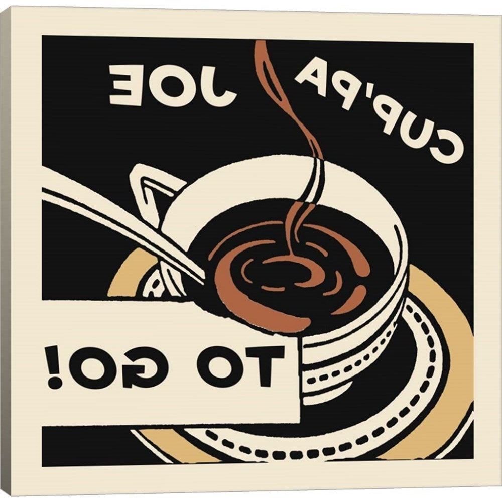 Widely Used Shop Retro Series 'cup'pa Joe To Go' Canvas Art – Free Shipping Intended For Cup Of Joe Wall Decor (View 20 of 20)