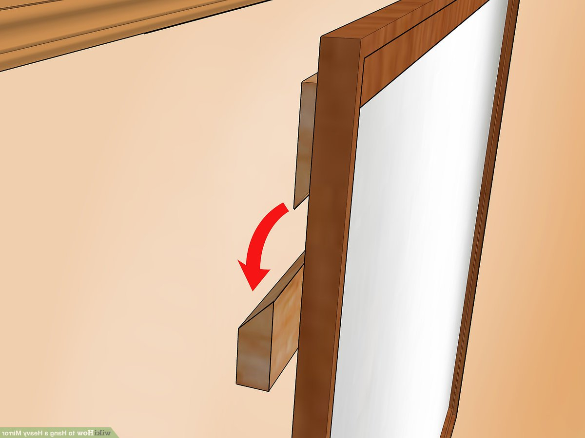 How To Hang A Heavy Mirror (With Pictures) – Wikihow With Regard To Trendy Arch Top Vertical Wall Mirrors (View 11 of 20)