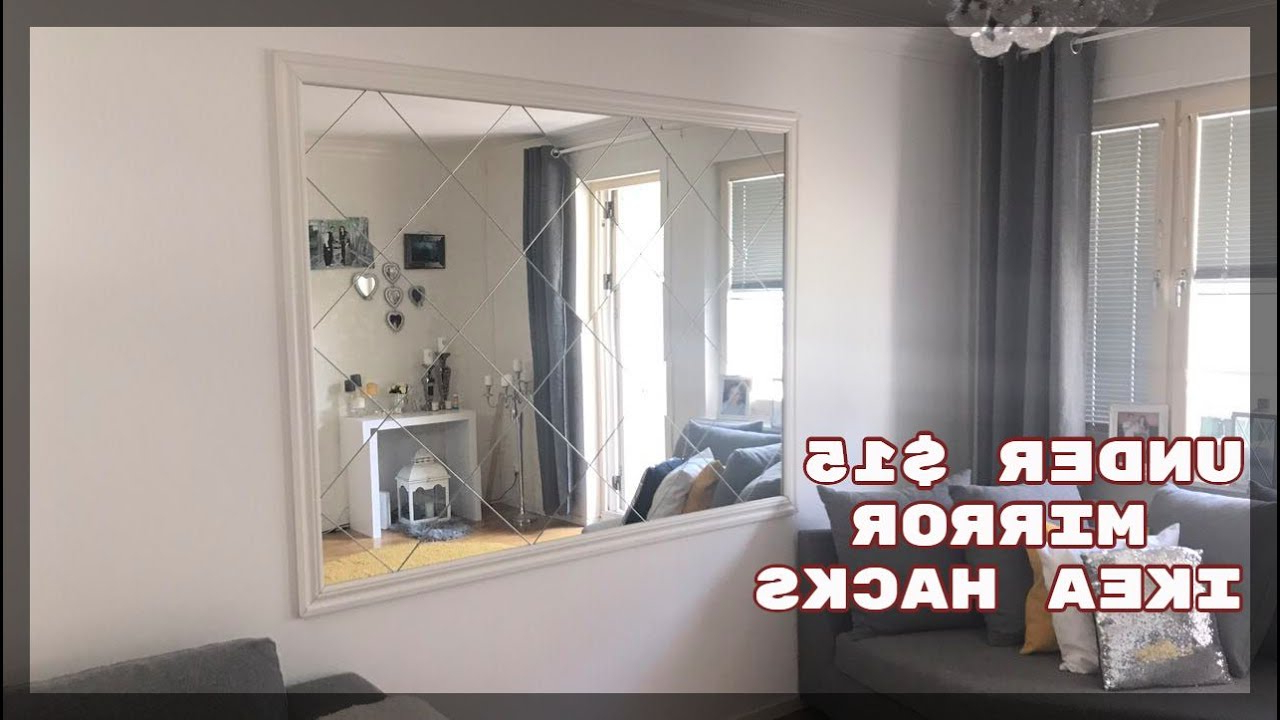 Huge Wall Mirrors Ikea Throughout Most Popular Diy Wall Mirror, Ikea Hack, Diy Room Decor 2017 , Home Decoration Ideas On  A Budget (Gallery 3 of 20)