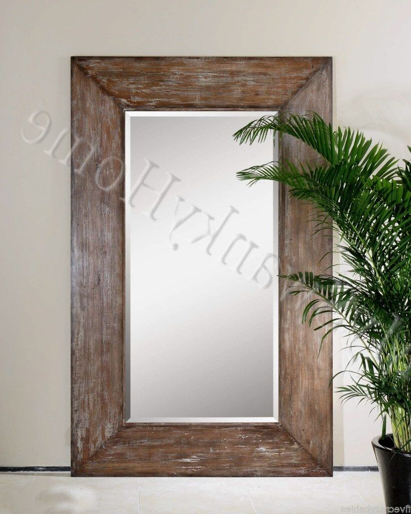 Large Full Length Wall Mirrors With Popular Extra Large Wall Mirror Oversize Rustic Wood Horchow Full Length Floor  Leaner (Gallery 13 of 20)
