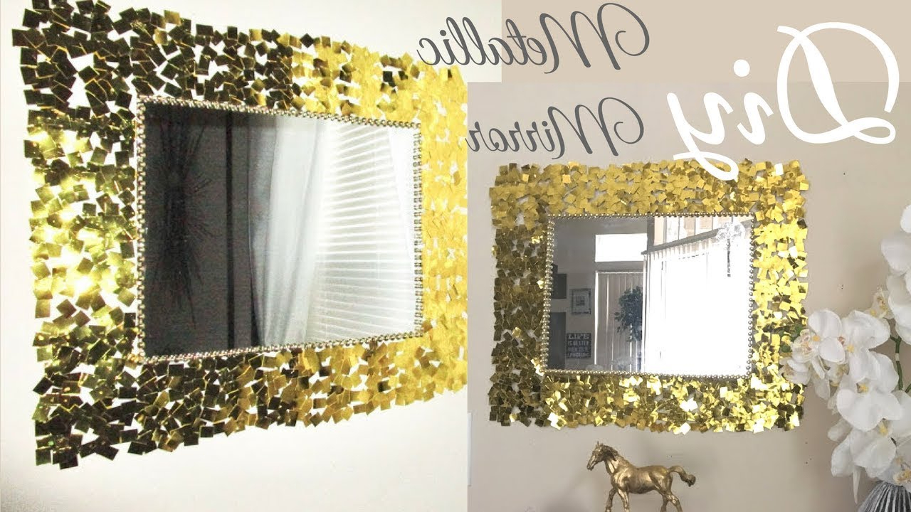 Newest Diy Metallic Gold Wall Mirror Decor Easy Craft Idea For Creating An Awesome Wall Decor Inside Diy Wall Mirrors (View 13 of 20)