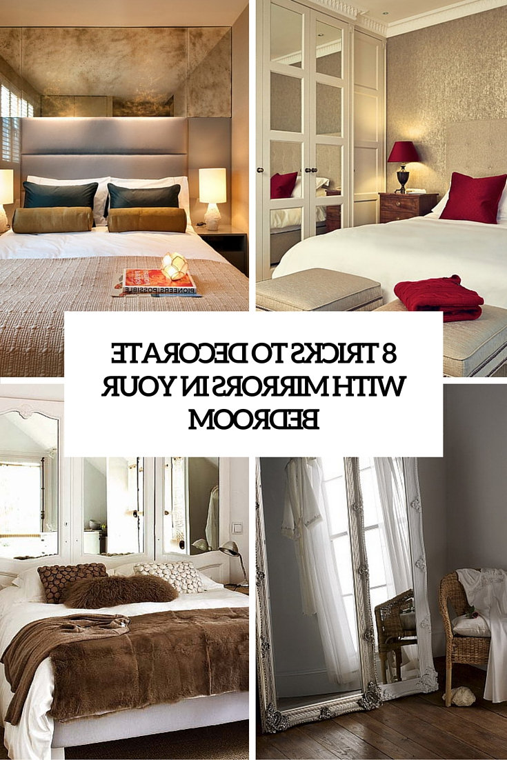 Wall Mirrors For Bedroom Pertaining To Famous How To Decorate Your Bedroom With Mirrors – 8 Tricks And 31 Example (View 4 of 20)