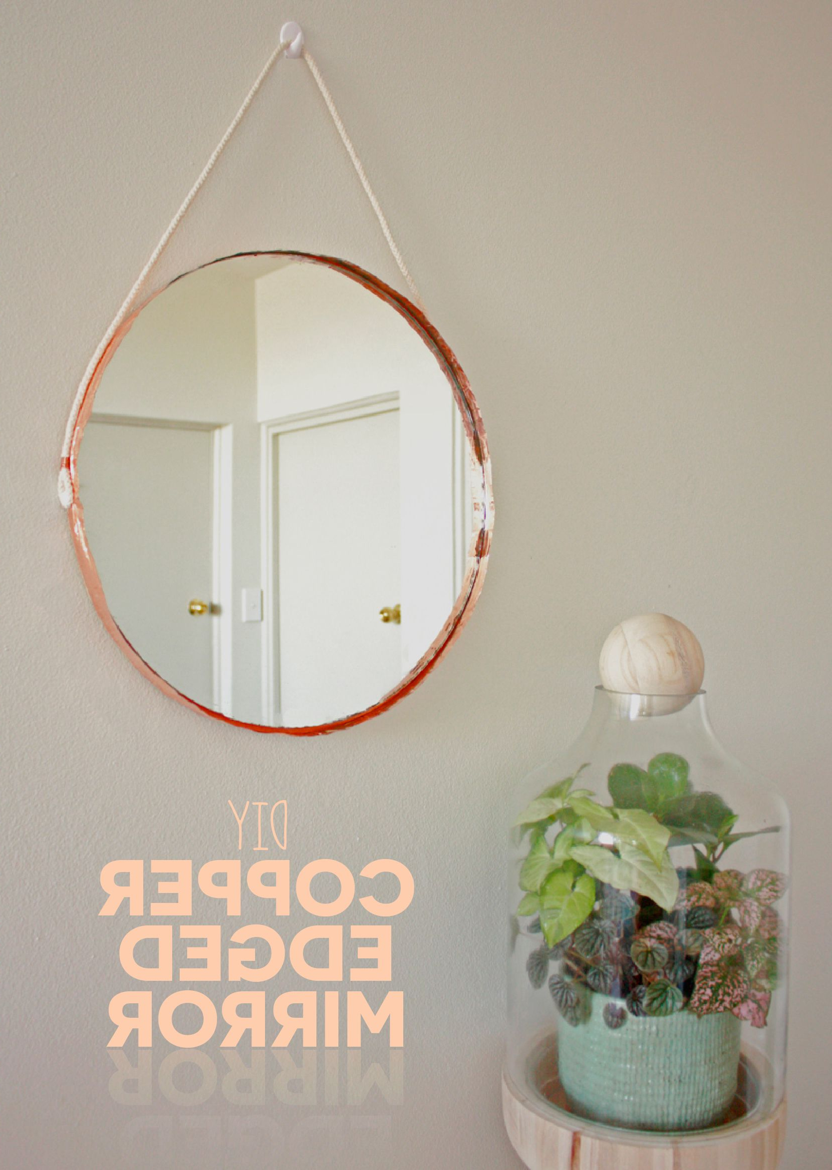 Well Known Rhein Accent Mirrors With This Diy Copper Edge Mirror Is Easier Than You Think And Uses (View 11 of 20)