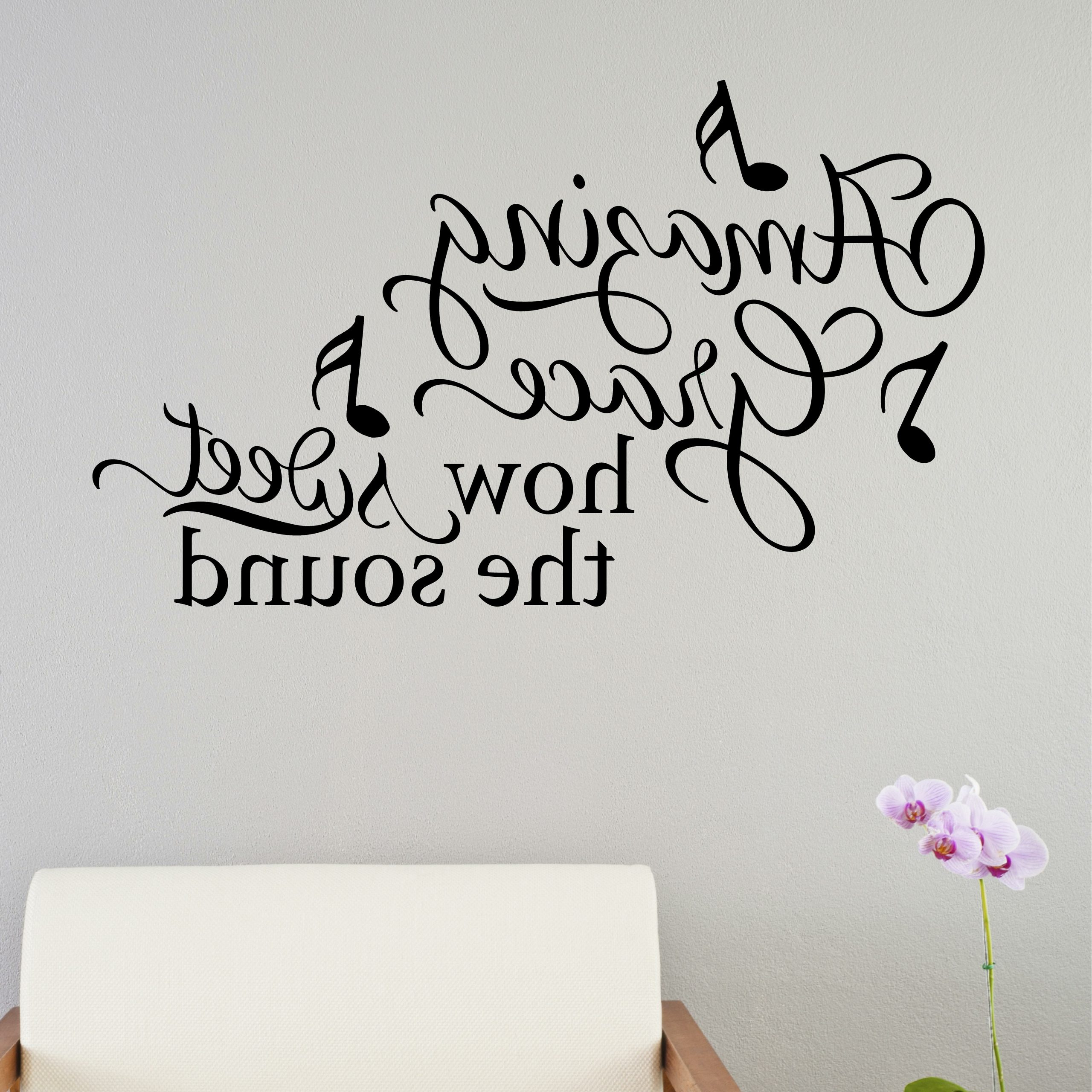 Amazing Grace How Sweet The Sound Wall Decal In Latest Blended Fabric Amazing Grace Wall Hangings (View 2 of 20)