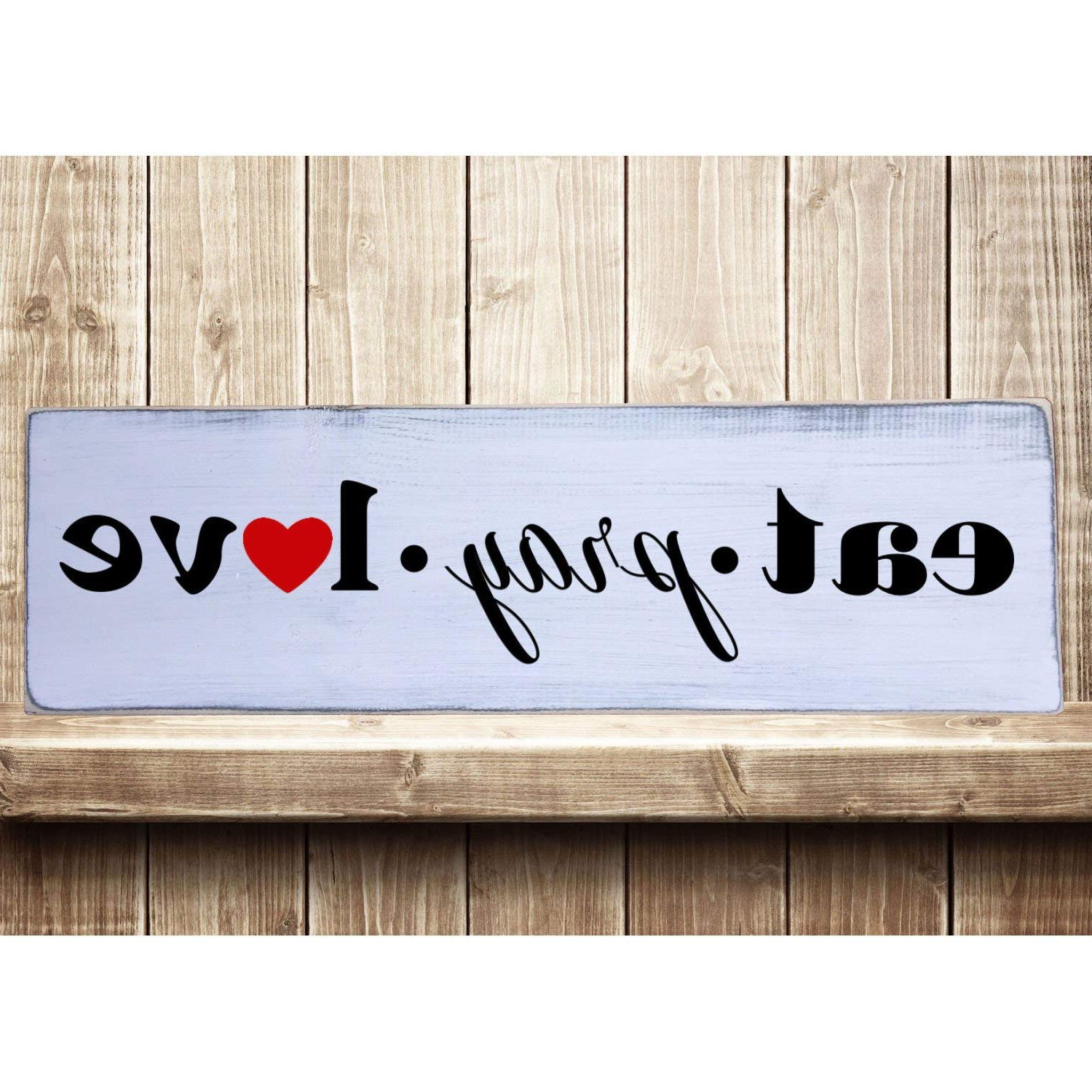 Amazon: Eat Pray Love Rustic Farmhouse Style Handmade For Most Recently Released Eat Rustic Farmhouse Wood Wall Décor (View 8 of 20)