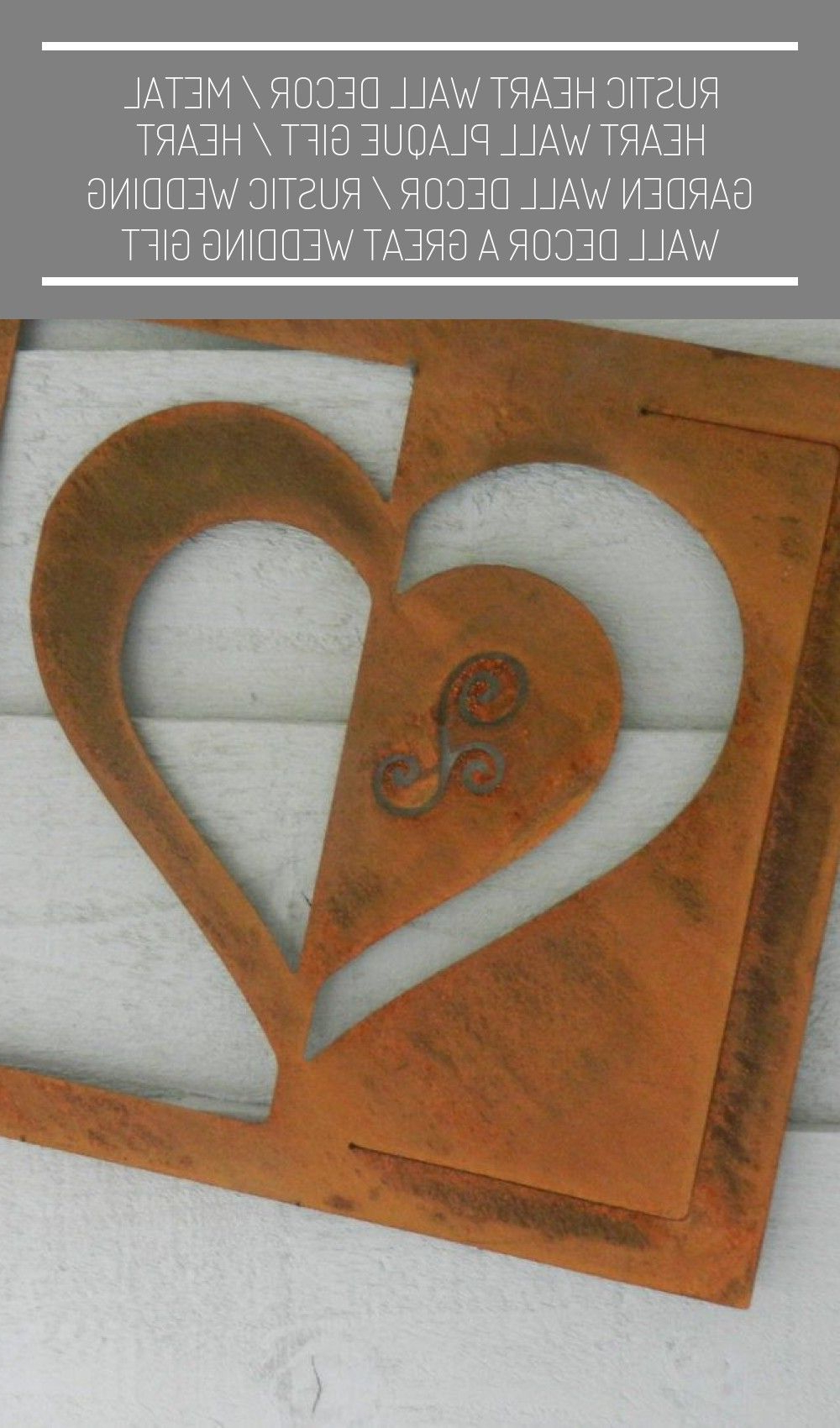 Rustic Metal Wall Décor By Winston Porter In Best And Newest Garden Wall Design Bricks Rustic Heart Wall Decor / Metal (View 17 of 20)